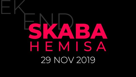- Skaba Hemisa Weekend Madness
